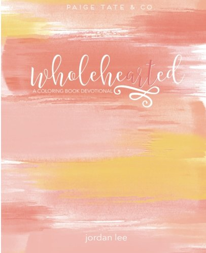 Wholehearted: A Coloring Book Devotional