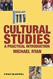 Cultural Studies: A Practical Introduction