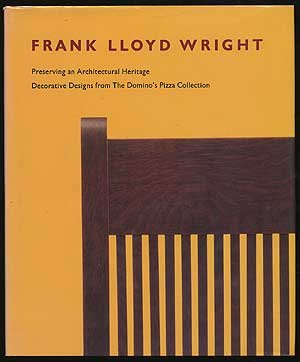 Frank Lloyd Wright: Preserving the Architectural Heritage- Decorative Designs From the Domino's Pizza Collection, David Hanks