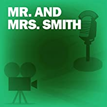 Mr. and Mrs. Smith: Classic Movies on the Radio Radio/TV Program by Screen Director's Guild Narrated by Robert Montgomery, Alfred Hitchcock