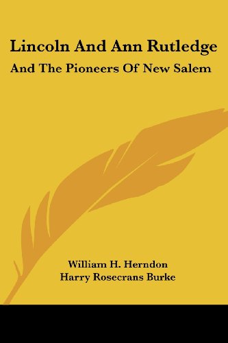 Lincoln and Ann Rutledge: And the Pioneers of New Salem
