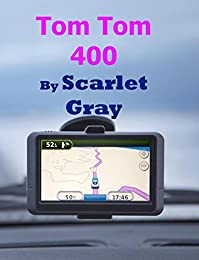 Tom-tom 400: Gps by Scarlet Gray ebook deal