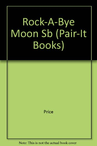 Rock-A-Bye Moon Sb (Pair-It Books)