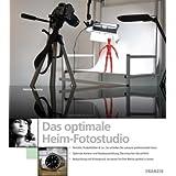 """Das optimale Heim-Fotostudio: Portr�ts, Produktbilder & Co.: So schie�en Sie zuhause professionelle Fotos. Optimale Kamera- und Studioausstattung: Das ... So setzen Sie Ihre Motive perfekt in Szenevon """"Helma Spona"""""""