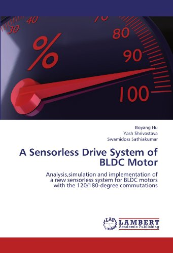 A Sensorless Drive System of BLDC Motor: Analysis,simulation and implementation of  a new sensorless system for BLDC motors  with the 120/180-degree commutations (Bldc Motor Drive compare prices)