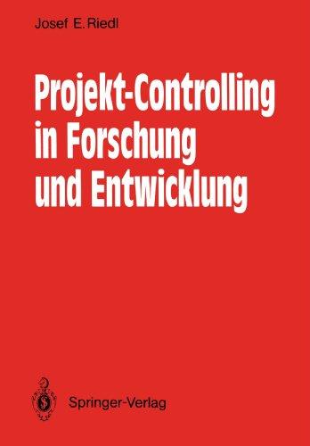 Projekt-Controlling in Forschung und Entwicklung: Grundsatze, Methoden, Verfahren, Anwendungsbeispiele aus der Nachrichtentechnik  [Riedl, Josef E.] (Tapa Blanda)