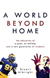 A World Beyond Home: The Education of a Poet, an Athlete, and a New Generation of Students