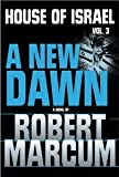 img - for A New Dawn - House of Israel - Volume 3 (Volume 3) book / textbook / text book