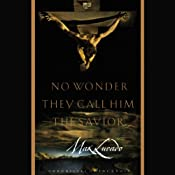 No Wonder They Call Him the Savior | [Max Lucado]