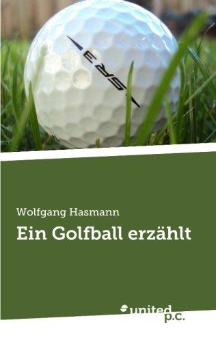 Ein Golfball erzählt  [Hasmann, Wolfgang] (Tapa Blanda)