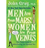 John Gray Men Are from Mars, Women Are from Venus: The Classic Guide to Understanding the Opposite Sex by Gray, John(Author)Paperback