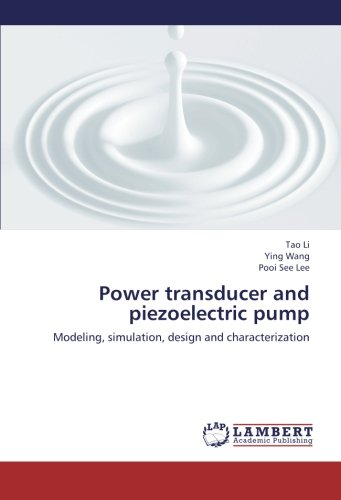 Power Transducer And Piezoelectric Pump: Modeling, Simulation, Design And Characterization