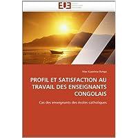 PROFIL ET SATISFACTION AU TRAVAIL DES ENSEIGNANTS CONGOLAIS: Cas des enseignants des écoles catholiques (French...