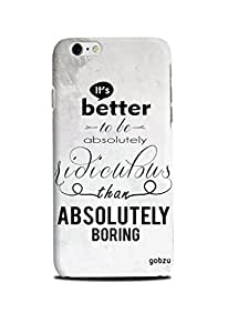 Gobzu Printed Hard Case Back Cover for iPhone 6 / iPhone 6S - Ridiculous Boring