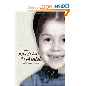 Why I Left the Amish: A Memoir Saloma Miller Furlong