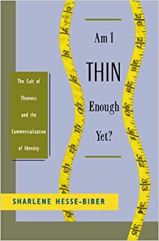 a review of am i thin enough yet by sharlene hesse biber Am i thin enough yet by sharlene nagy hesse-biber, sharlene janice hesse-biber, 1996, oxford university press edition, in english.