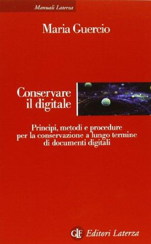 Conservare il digitale Principi metodi e procedure per la conservazione a lungo termine di documenti digitali PDF