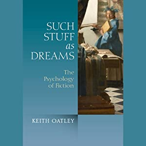 Such Stuff as Dreams: The Psychology of Fiction | [Keith Oatley]