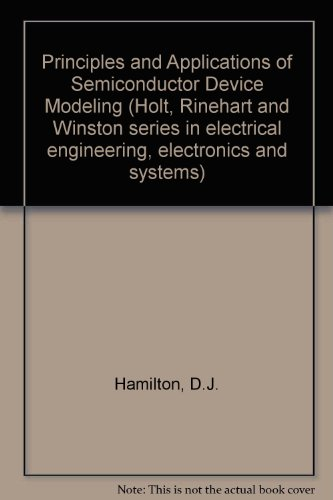 Principles and Applications of Semiconductor Device Modeling (Holt, Rinehart and Winston series in electrical engineerin