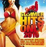 echange, troc Compilation, Bel Air Deejayz - Nrj Summer Hits Only 2010