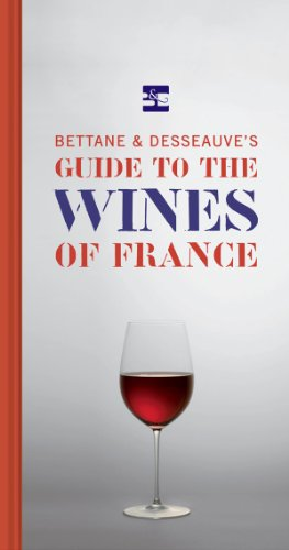 Bettane and Desseauve's Guide to the Wines of France by Michel Bettane, Thierry Desseauve