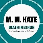 Death in Berlin | M. M. Kaye