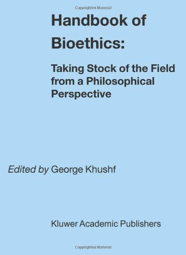 Handbook of Bioethics:: Taking Stock of the Field from a Philosophical Perspective (Philosophy and Medicine)