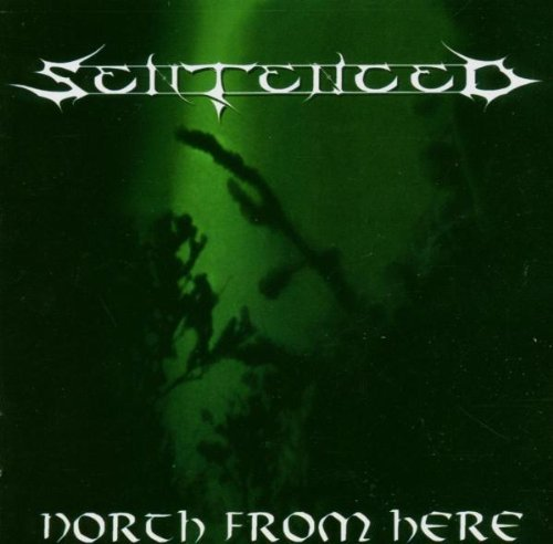 North from Here by SENTENCED (2011-02-03)