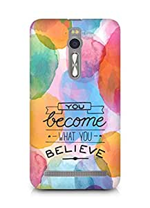 AMEZ you become what you believe Back Cover For Asus Zenfone 2