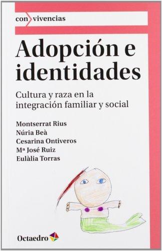 Adopción e identidades: Cultura y raza en la integración familiar y social (Con>vivencias)