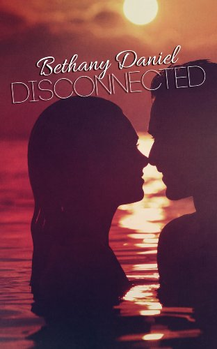 Disconnected by Bethany Daniel