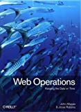 Image of Web Operations: Keeping the Data On Time