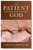 The Patient in Room Nine Says He's God