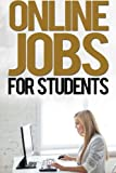 Online Jobs For Students (Job Search) (Volume 1)