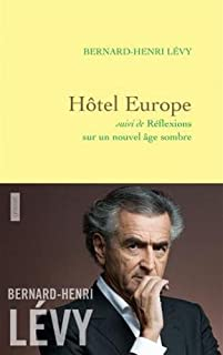 Hôtel Europe ; suivi de Réflexions sur un nouvel âge sombre, Levy, Bernard-Henri