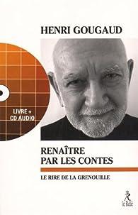 Renaître par les contes : Le rire de la grenouille (1CD audio) par Gougaud