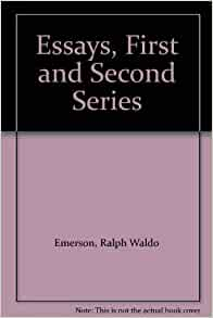 essay first second series Abebookscom: emerson's essays: first & second series complete in one volume (9780815200017) by ralph waldo emerson and a great selection of similar new, used and collectible books available now at great prices.