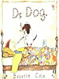 img - for Dr Dog (Red Fox Picture Books) by Babette Cole (1996-02-01) book / textbook / text book