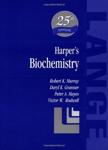 Harper's Biochemistry Robert K. Murray Daryl K. Granner Peter A. Mayes Victor W. Rodwell Appleton & Lange