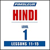 Pimsleur Hindi, Level 1, Lessons 11-15 |  Pimsleur
