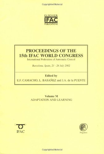 Proceedings of the 15th Ifac World Congress on the International Federation of Automatic Control: Adaption and Learning