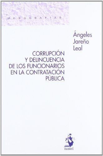CORRUPCION Y DELINCUENCIA DE LOS FUNCIONARIOS EN LA CONTRATACION PUBLICA