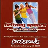 Britney SPEARS Soundtrack : Crossroads - I'm not a girl, not yet a woman 2-Track CARD SLEEVE - Taken from the singles collection - 1) I'm not a girl , not yet a woman 2) I run away CDSINGLE