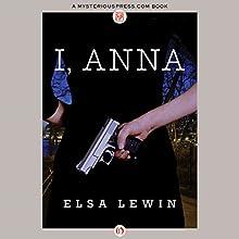 I, Anna (       UNABRIDGED) by Elsa Lewin Narrated by Nan McNamara