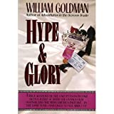 Hype and Glory (0394584325) by Goldman, William