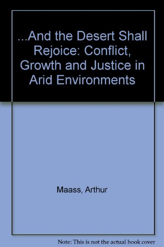 ... and the Desert Shall Rejoice: Conflict, Growth, and Justice in Arid Environments PDF