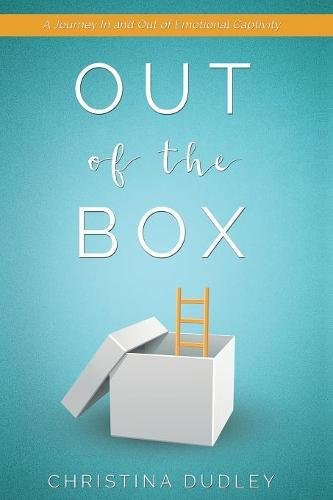 Image for Out of the Box: A Journey In and Out of Emotional Captivity