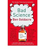 Ben Goldacre (Bad Science) By Ben Goldacre (Author) Paperback on (Apr , 2009)