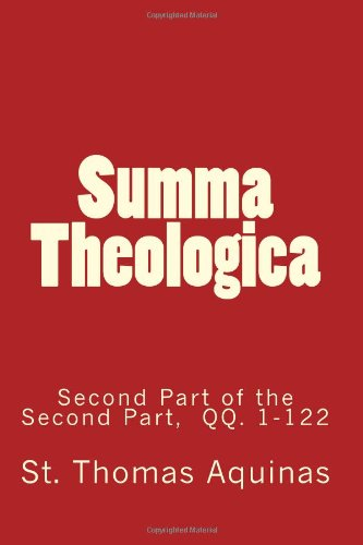 Summa Theologica: Second Part of the Second Part, QQ. 1-122 (Volume 3)