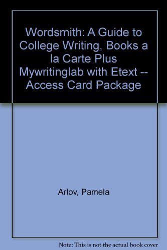 Wordsmith: A Guide to College Writing, Books a la Carte Plus MyWritingLab with eText -- Access Card Package (5th Edition